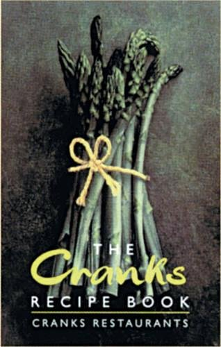 Cranks Recipe Book: The Vegetarian Classics