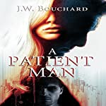 A Patient Man | J.W. Bouchard