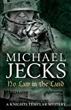 No Law in the Land (Knights Templar Mysteries 27): A gripping medieval mystery of intrigue and danger (Knights Templar Mystery)
