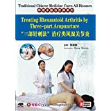 Traditional Chinese Medicine Cures All Diseases - Treating Rheumatoid Arhritis by Three-part Acupuncture by Zhang Shujun DVD