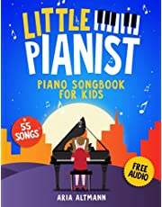 Little Pianist. Piano Songbook for Kids: Beginner Piano Sheet Music for Children with 55 Songs (+ Free Audio)