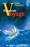 Desperate Voyage, John Caldwell, 0924486201