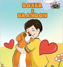 Boxer e Brandon: Boxer and Brandon (Italian Edition) (Italian Bedtime Collection)