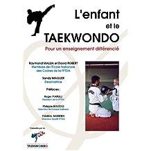 L'enfant et le Taekwondo: Pour un enseignement différencié (French Edition)