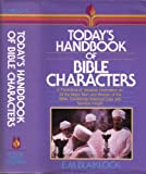 Today's Handbook of Bible Characters, Edward M. Blaiklock, 0871239485