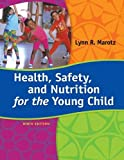 Health, Safety, and Nutrition for the Young Child, 9th Edition