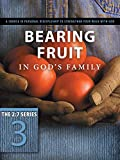 Bearing Fruit in God's Family: Overflowing with Thankfulness (The 2:7 Series)