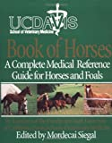 Uc Davis Book of Horses, Mordecai Siegal and Mord Siegal, 0062701398