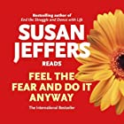 Feel the Fear and Do it Anyway Audiobook by Susan Jeffers,  Ph.D Narrated by Susan Jeffers