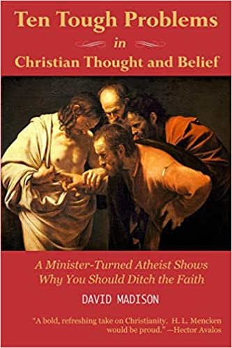 Ten Tough Problems in Christian Thought and Belief: A