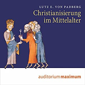 Christianisierung im Mittelalter Hörbuch