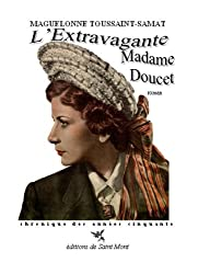 L'extravagante madame Doucet : Chronique des années cinquante