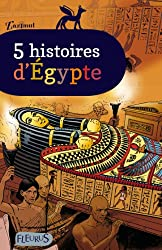 5 histoires d'Egypte