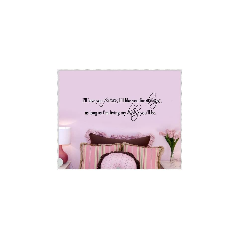 WallStickerUSA Medium Ill love you forever, Ill like you always, as long as Im living my baby youll be. Quote Saying Wall Sticker Decal Transfer Film 17x25