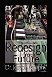Re-Design Your Future, Joseph Murphy, 1441593225