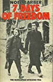 Front cover for the book Seven Days of Freedom by Noel Barber