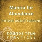 Mantra for Abundance | Thomas Ashley-Farrand