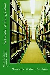 Gramática do Português Atual: Morfologia, Sintaxe, Semântica (Portuguese Edition)