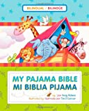 img - for Mi Biblia pijama / My Pajama Bible (biling e / bilingual) (Spanish Edition) book / textbook / text book