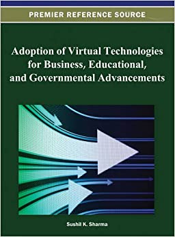 Book Adoption of Virtual Technologies for Business, Educational, and Governmental Advancements