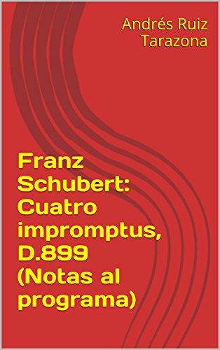 Descargar Libro Franz Schubert: Cuatro Impromptus, D.899 Andrés Ruiz Tarazona