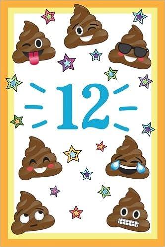 12 Year Old Happy Birthday Year Journal Funny Poop Emoji 12th