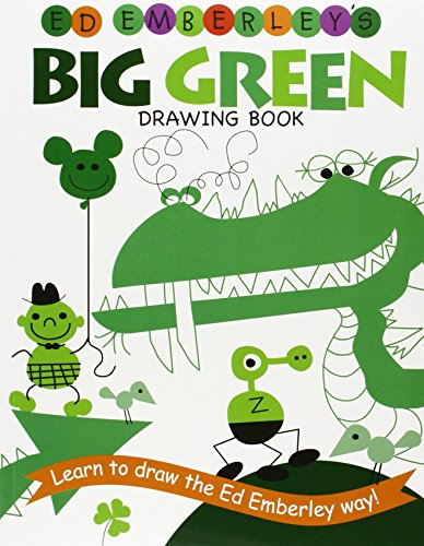Ed Emberley's Big Green Drawing Book (Ed Emberley's Big Series)