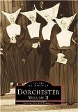 Dorchester, Vol. 2 (Images of America: Massachusetts)