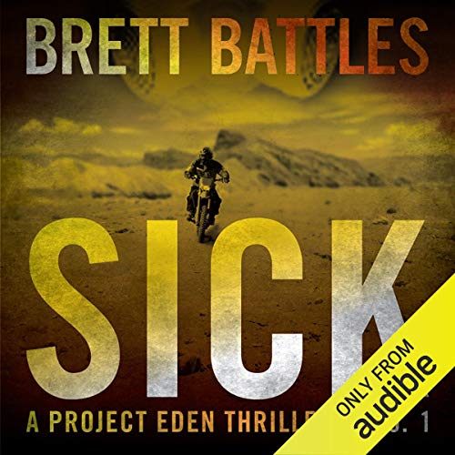Sick: A Project Eden Thriller ()