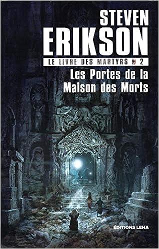 Le Livre Des Martyrs Tome 2 Les Portes De La Maison Des