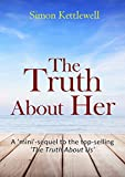 The Truth About Her: A mini sequel to the top-selling 'The Truth About Us'