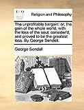 The Unprofitable Bargain, George Sendall, 1140749226