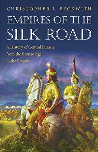 (Empires of the Silk Road: A History of Central Eurasia from the Bronze Age to the Present)