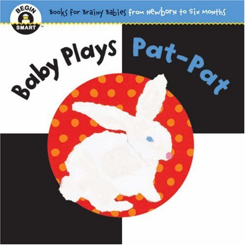 Read Online Baby Plays Pat-pat (Begin Smart: Books for Brainy Babies from Newborn to Six Months) PDF