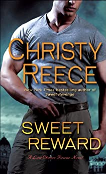 Sweet Reward: A Last Chance Rescue Novel (Last Chance Rescue (Eternal Romance) Book 9) by [Reece, Christy]