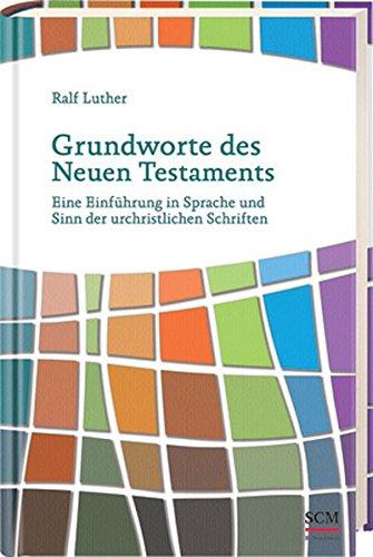 Grundworte des Neuen Testaments von Karl-Heinz Vanheiden