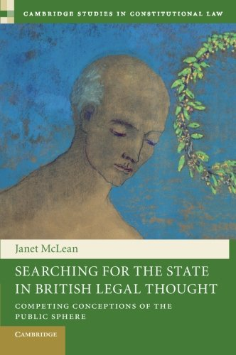 Searching for the State in British Legal Thought: Competing Conceptions of the Public Sphere (Cambridge Studies in Const