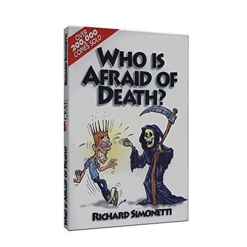 Who Is Afraid of Death? - Richard Simonetti