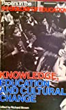 Knowledge, Education, and Cultural Change, ROBERT BROWN (EDITOR), 0422757500