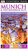DK Eyewitness Travel Guide: Munich and the Bavarian Alps, DK Publishing, 146541150X
