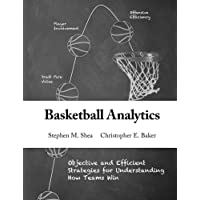 Basketball Analytics: Objective and Efficient Strategies for Understanding