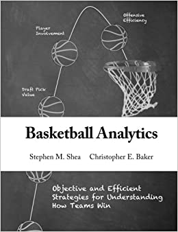 Book's Cover of Basketball Analytics: Objective and Efficient Strategies for Understanding How Teams Win (Inglés) Tapa blanda – 5 noviembre 2013