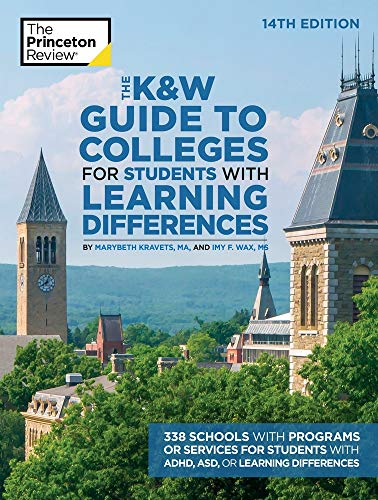 The K&W Guide to Colleges for Students with Learning Differences, 14th Edition: 338 Schools with Programs or Services for Students with ADHD, ASD, or Learning  Differences (College Admissions Guides) (Best Colleges For Students With Learning Disabilities 2019)