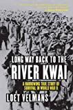 img - for Long Way Back to the River Kwai: Memories of World War II book / textbook / text book