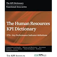 The Human Resources Kpi Dictionary: 370+ Key Performance Indicator Definitions