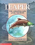 img - for Leaper - The Amazing Life of the Salmon book / textbook / text book