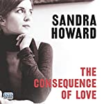 The Consequence of Love | Sandra Howard