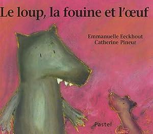 """Afficher """"Le loup, la fouine et l'oeuf"""""""
