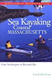 Sea Kayaking Coastal Massachusetts: From Newburyport to Buzzard's Bay