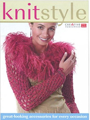 Knit Style Great Looking Accessories For by Creative Homeowner Press